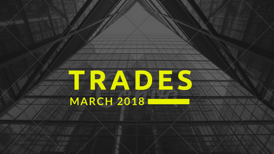 March 2018 Trades