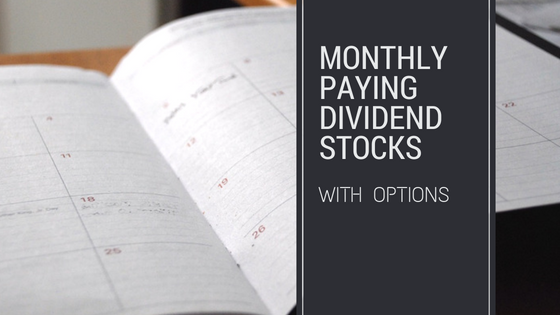 Monthly paying dividend stocks with options